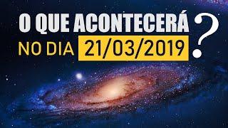 O que acontecerá em 21/03/2019?