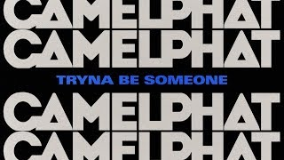 Camelphat  Jake Bugg Be Someone