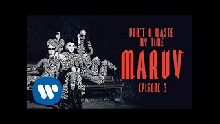 MARUV - Don't U Waste My Time