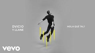 Dvicio, Llane - Hola qué tal? (Audio)