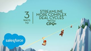 How to Close Complex Deals Fast with Salesforce CPQ+