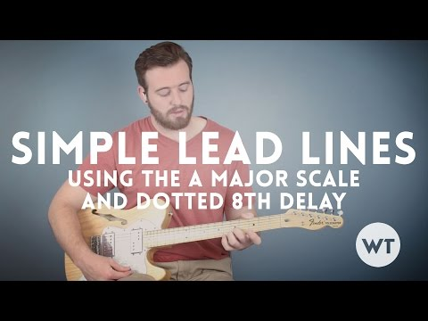Guitar Lesson: Simple Lead Lines Using The A Major Scale And Dotted 8th Delay Mp3