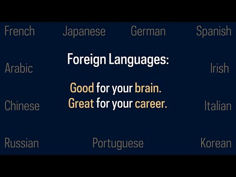 Foreign languages. Good for your brain. Great for your career.