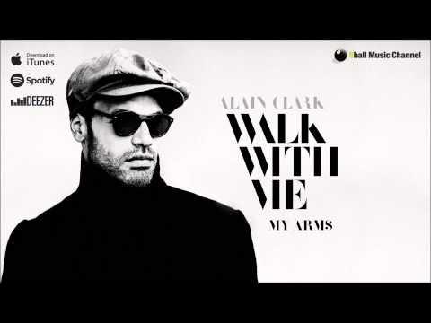 Alain Clark - My Arms (Official Audio)