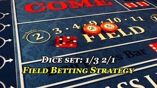 Craps: 1/3 2/1 dice set field bet strategy
