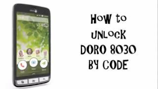 How to unlock Doro 8030 from O2 Vodafone