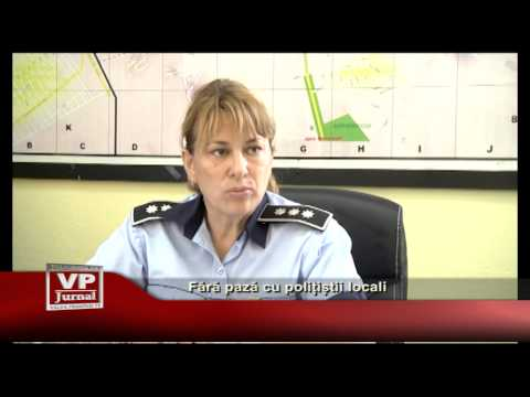 Fara paza cu politistii locali