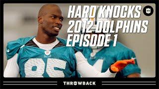 The Hard Work Begins! | Dolphins 2012 Hard Knocks Episode 1