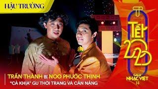 """Trấn Thành bị Noo Phước Thịnh """"cà khịa"""" gu thời trang và cân nặng   Hậu trường Gala Nhạc Việt 14"""