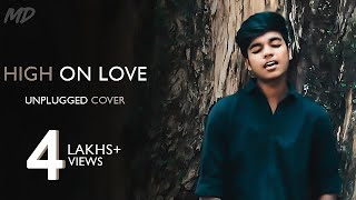 High On Love   Unplugged Cover By MD | Pyaar Prema Kaadhal | Yuvan Shankar Raja | Sid Sriram