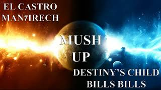 Mashup: El Castro (Man7irech) - Destiny's Child (Bills Bills)
