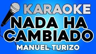 KARAOKE (Nada Ha Cambiado - Manuel Turizo)