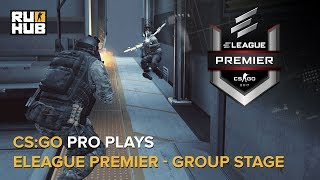 CS:GO Pro Plays - ELEAGUE Premier - Group Stage