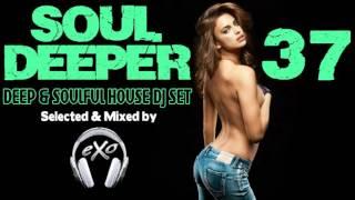 Soul Deeper Vol. 37 (Deep & Soulful House Mix)