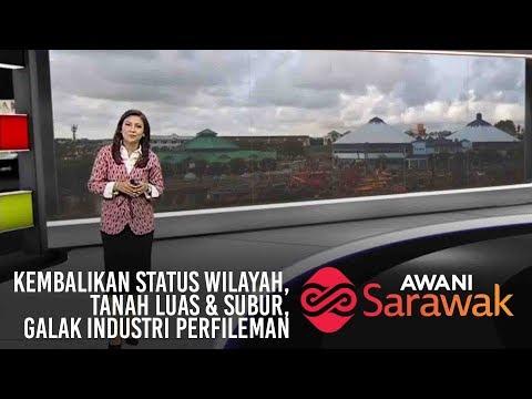 AWANI Sarawak [08/04/2019] - Kembalikan semula status Wilayah, Galak industri perfileman