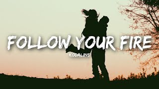 Kodaline   Follow Your Fire (Lyrics  Lyrics Video)