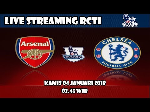 LIVE STREAMING ARSENAL VS CHELSEA RCTI 04 JANUARI 2018