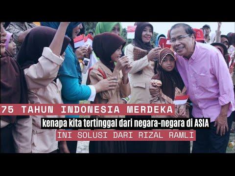 75 Tahun INDONESIA Merdeka - Kenapa Kita Tertinggal dari Negara di Asia? Apa Solusi Rizal Ramli?