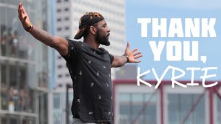 """""""Thank You Kyrie"""" 