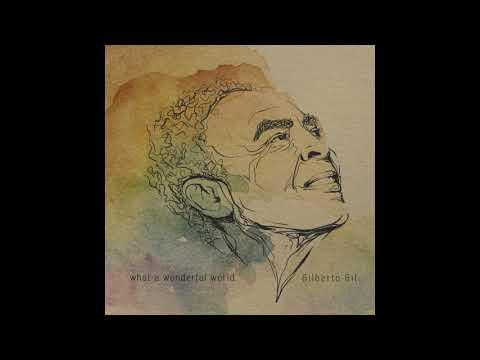 Gilberto Gil What A Wonderful World
