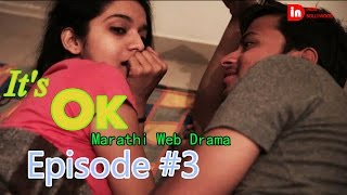 Marathi Web Series- IT's Ok | Episode 3 | Indiebollywood