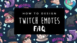 How To Design Twitch Emotes   Frequently Asked Questions [CC]