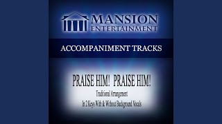 Praise Him! Praise Him! (Vocal Demonstration)