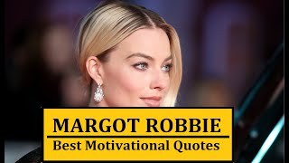 MARGOT ROBBIE Best Motivational Quotes Inspirational Video
