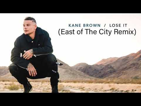 Kane Brown - Lose It (East of the City Remix)