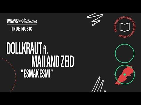 Dollkraut Feat Zeid & Maii – Esmak Esmi