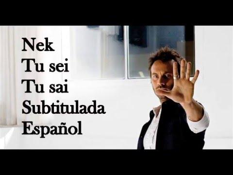 Nek Tu sei Tu sai letra con subtitulos