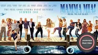 Mamma Mia   Here We Go Again   Soundtrack   MAMMA MIA 2