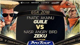 Fnatic Akainu (Guile) vs NASR Angry Bird (Zeku) - EGX 2018 EU Finals Top 8 - SFV - CPT 2018
