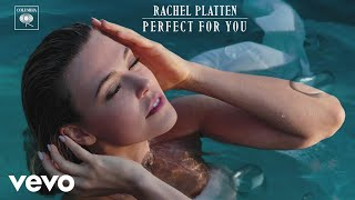 <b>Rachel Platten</b>  Perfect For You Audio