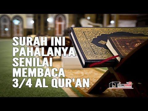 Surah Ini Pahalanya Senilai Membaca 3/4 Al Qur'an - Ustadz Dr. Didik M. Nurharis, Lc. M. Sh