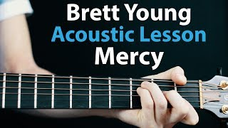 Brett Young   Mercy: Acoustic Guitar Lesson    🎸How To Play ChordsRhythms