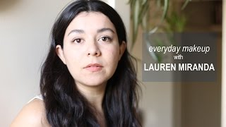 Everyday Makeup With Lauren Miranda