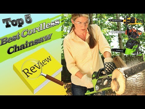 Top 5 Best Cordless chainsaw reviews | Battery Powered Chainsaw | Best Battery Chainsaw 2018