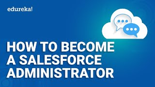 How To Become A Salesforce Administrator | Salesforce Administrator Training