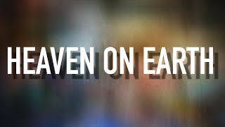 Heaven on Earth - [Lyric Video] Stars Go Dim