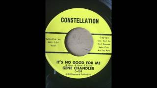 Gene Chandler - It's No Good For Me bw From Day To Day