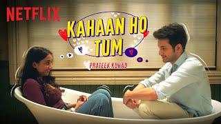 Prateek Kuhad - Kahaan Ho Tum | Official Music   - YouTube
