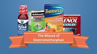 Over-the-counter drugs: The misuse of dextromethorphan (DXM)