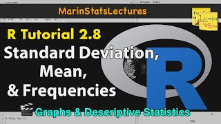 Calculating Mean, Standard Deviation, Frequencies and More in R | R Tutorial 2.8| MarinStatsLectures