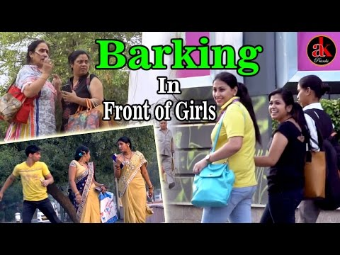Barking In Front Of Girls || Very Funny Dog Sound Prank || Ak Pranks Video 2017