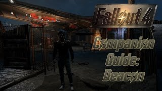 Fallout 4 Companion Guide: Deacon