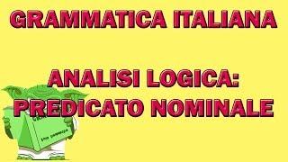 52. Grammatica italiana - Analisi logica: il predicato nominale
