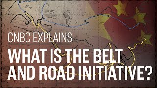 What is the Belt and Road initiative? | CNBC Explains