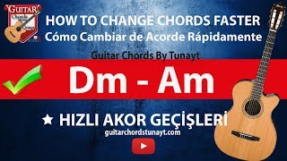 Gitarda Hızlı Akor Geçişleri Dm - Am | How To Transition Between Chords Faster