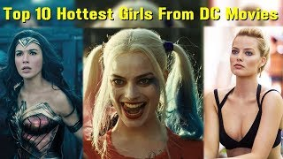 Top 10 Hottest Super Hero Girls From DC Comics Movies